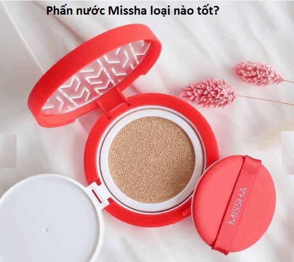 Có nên dùng phấn nước Missha hay không, dùng loại nào tốt? Review phấn nước Missha