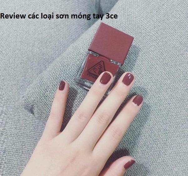 Hướng dẫn sử dụng sơn móng tay 3ce. Sơn móng tay 3ce loại nào đẹp?