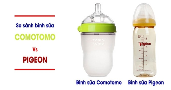 Nên dùng bình sữa Pigeon hay Comotomo?