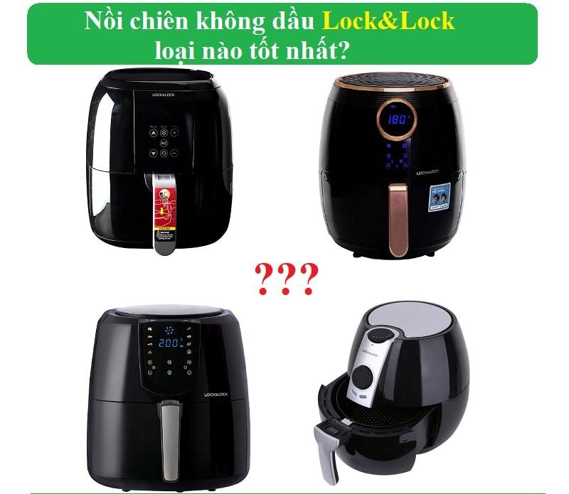 Nồi chiên không dầu Lock&Lock loại nào tốt nhất. Review các loại nồi chiên không dầu của Lock&Lock