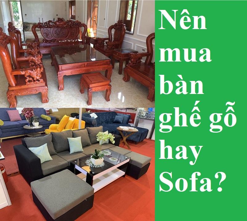 Nên mua bàn ghế gỗ hay sofa?