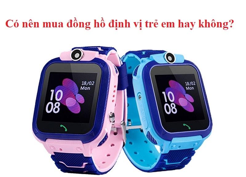 Các loại đồng hồ định vị trẻ em cao cấp, chất lượng tốt