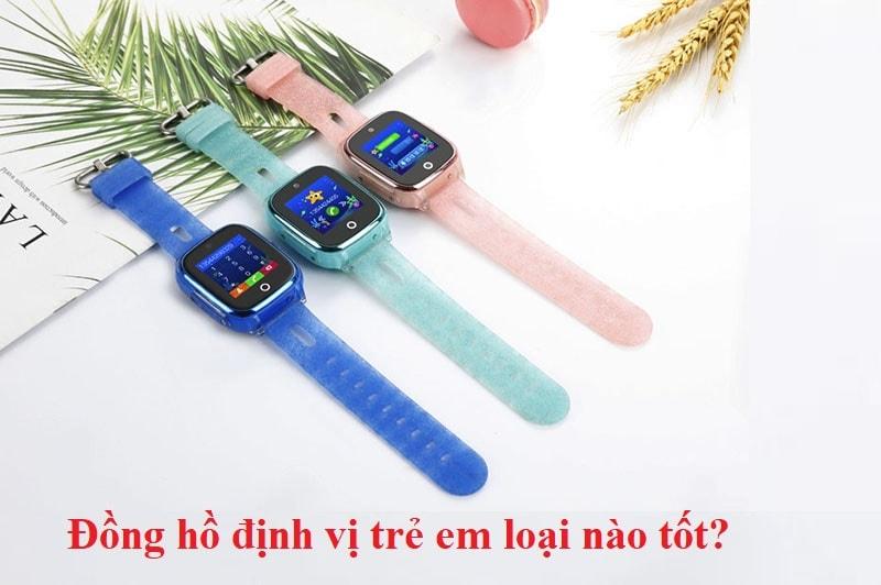 Các loại đồng hồ định vị trẻ em tốt nhất hiện nay