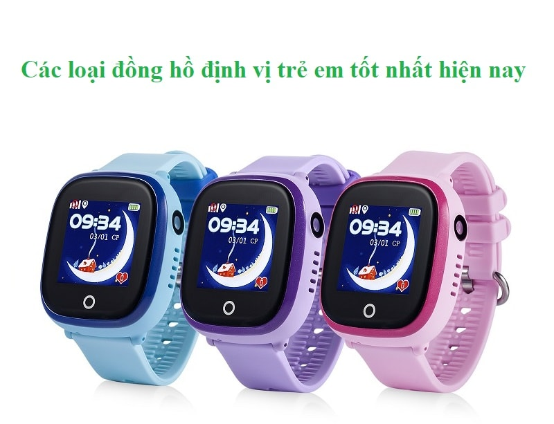 Đồng hồ định vị trẻ em loại nào tốt, giá bán bao nhiêu, mua ở đâu chính hãng?